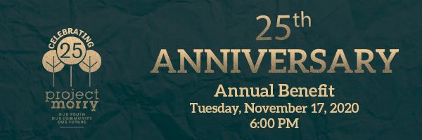 The 2020 Annual Benefit Celebrating Project Morry's 25th Anniversary!