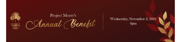 Project Morry's 2021 Annual Benefit